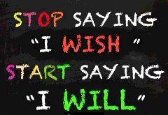 Stop say I wish