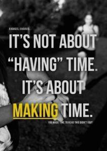 about MAKING time